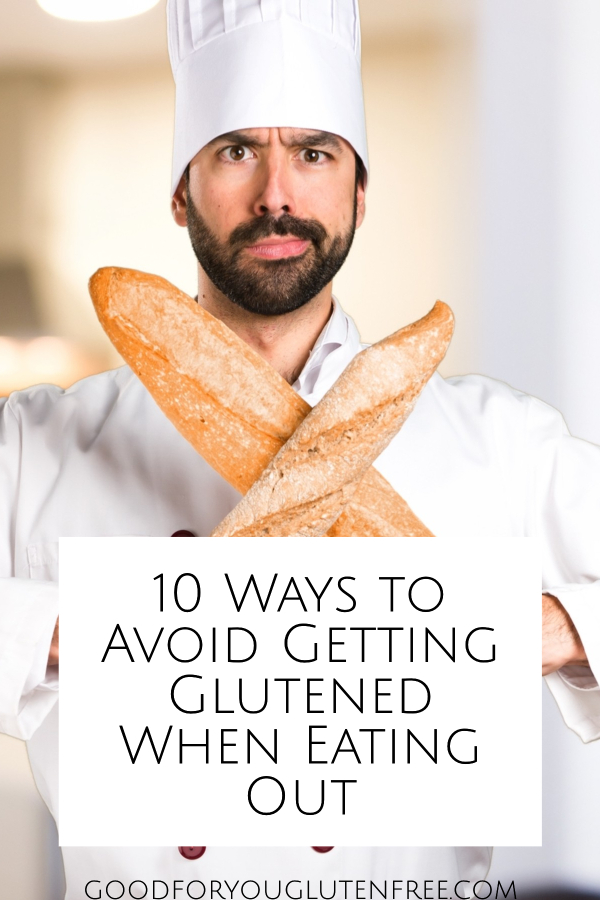 10 Ways to Avoid Getting Glutened When Eating Out - Good For You Gluten Free