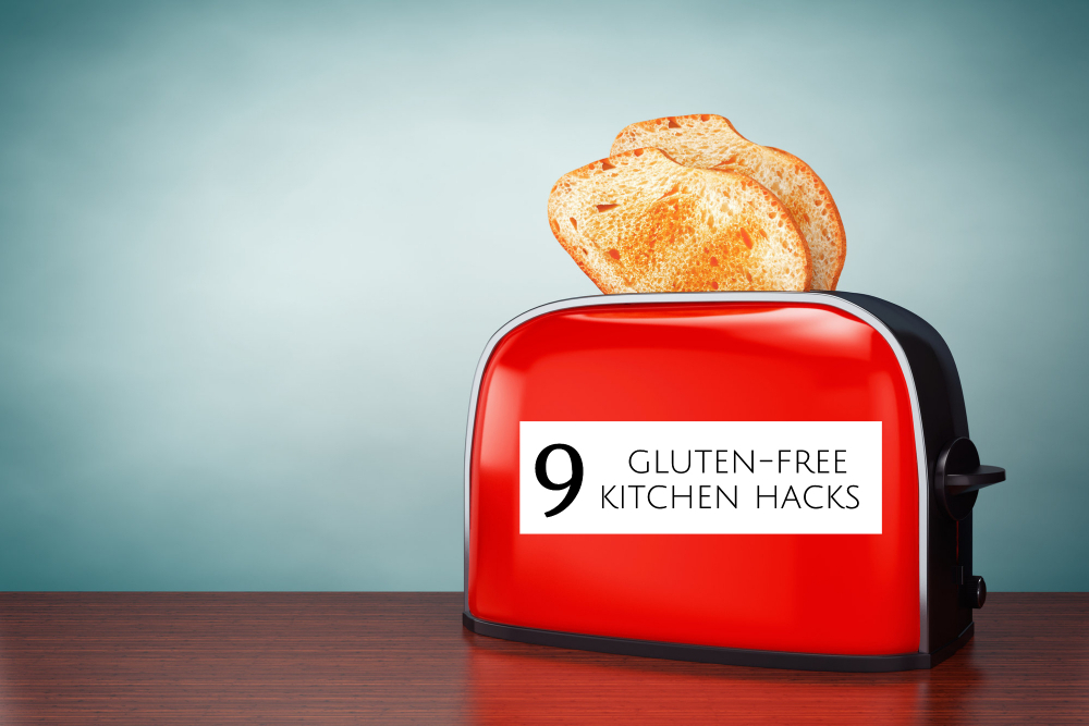 9 Gluten-Free Kitchen Hacks Every Celiac Should Know