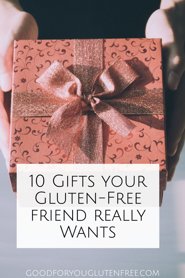 10 Gifts Your Gluten-Free Friend Really Wants