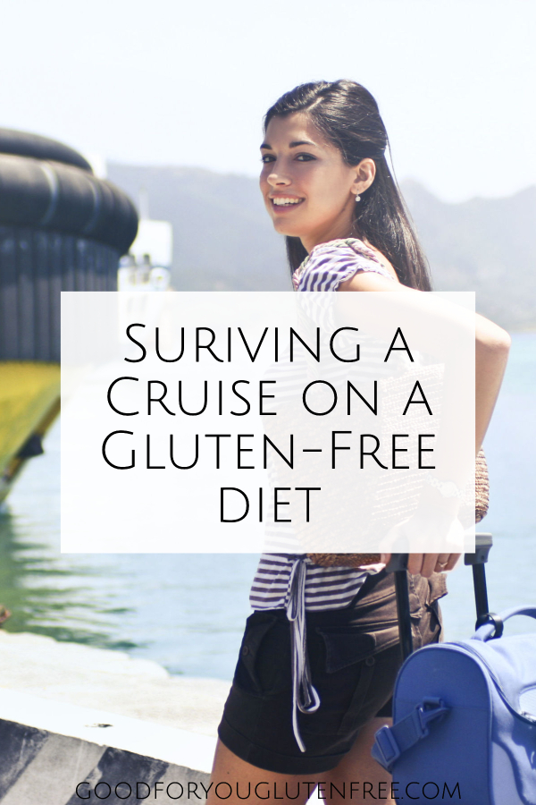 Surviving a Cruise when on a Gluten-Free Diet - Good For You Gluten Free