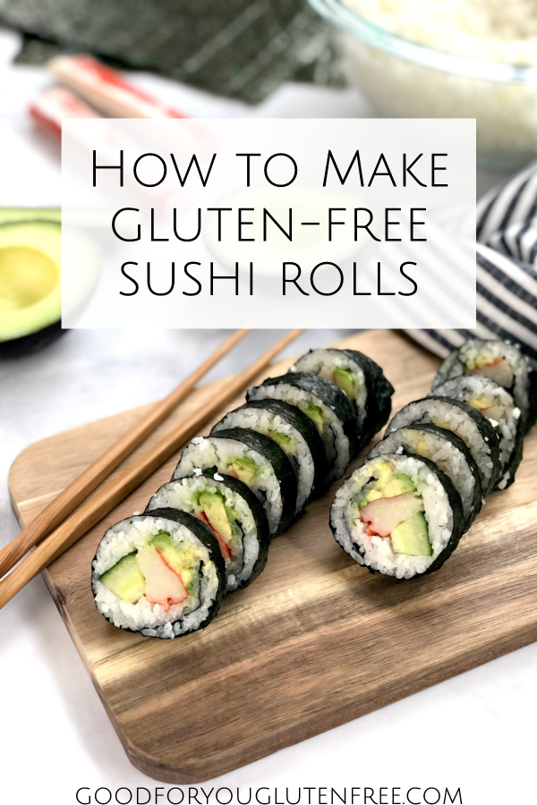 How to Make Gluten-Free Sushi Rolls at Home - Good For You Gluten Free