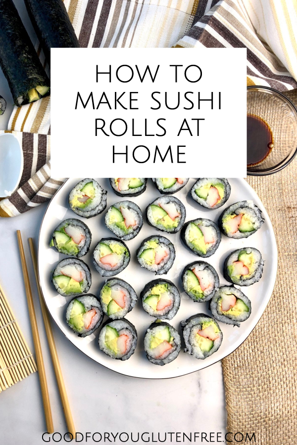 How to Make Sushi Rolls at Home - Good For You Gluten Free