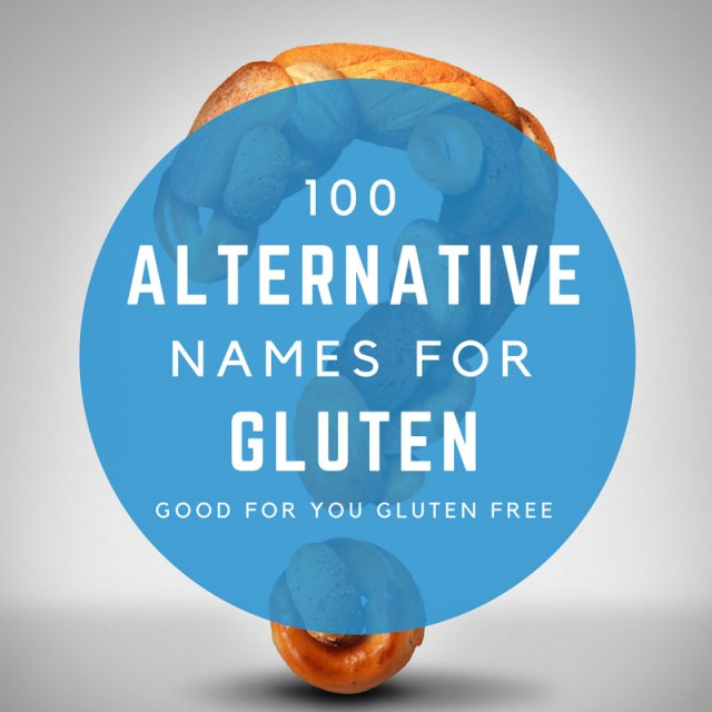 100 Alternative Names for Gluten – Understand all the names gluten goes by