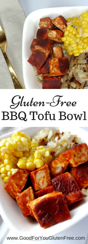 Gluten-Free BBQ Tofu Bowl - Good For You Gluten Free