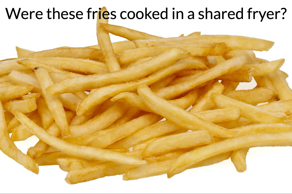 Were these fries cooked in shared fryer_