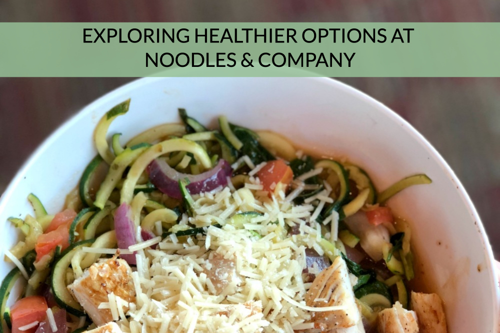 Exploring Healthier Options at Noodles & Company - Header