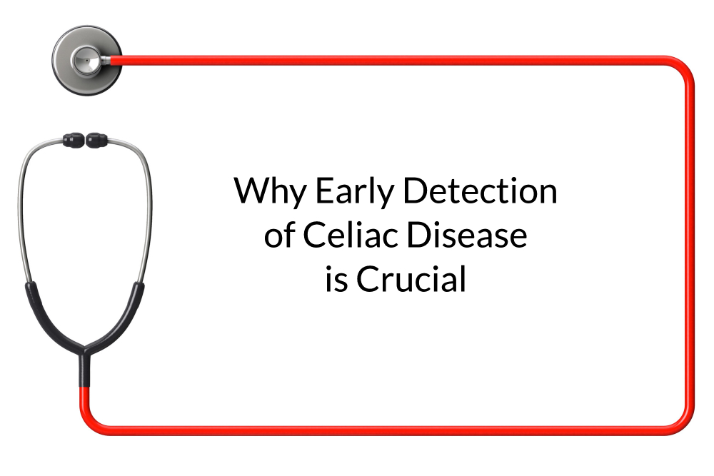 5 Reasons Why Early Detection of Celiac Disease is Crucial