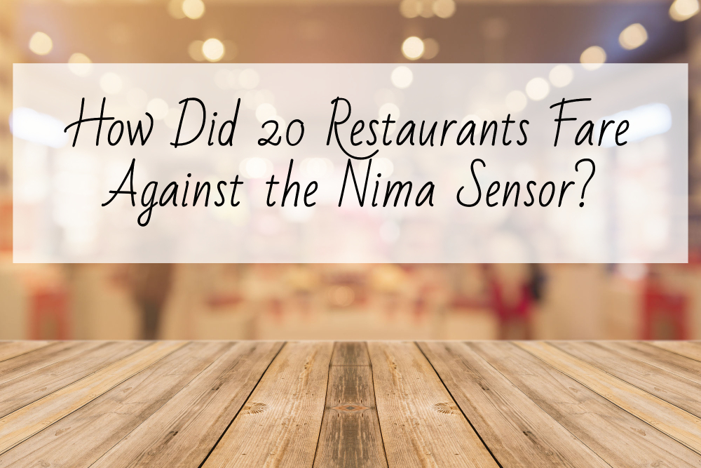 How Did 20 Restaurants Fare Against the Nima Sensor?