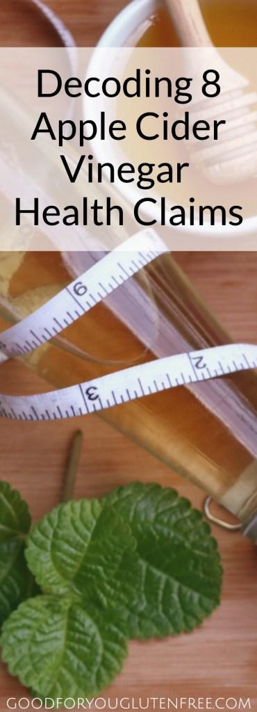 Decoding 8 Apple Cider Vinegar Health Claims - Good For You Gluten Free #applecidervinegar #healthyliving
