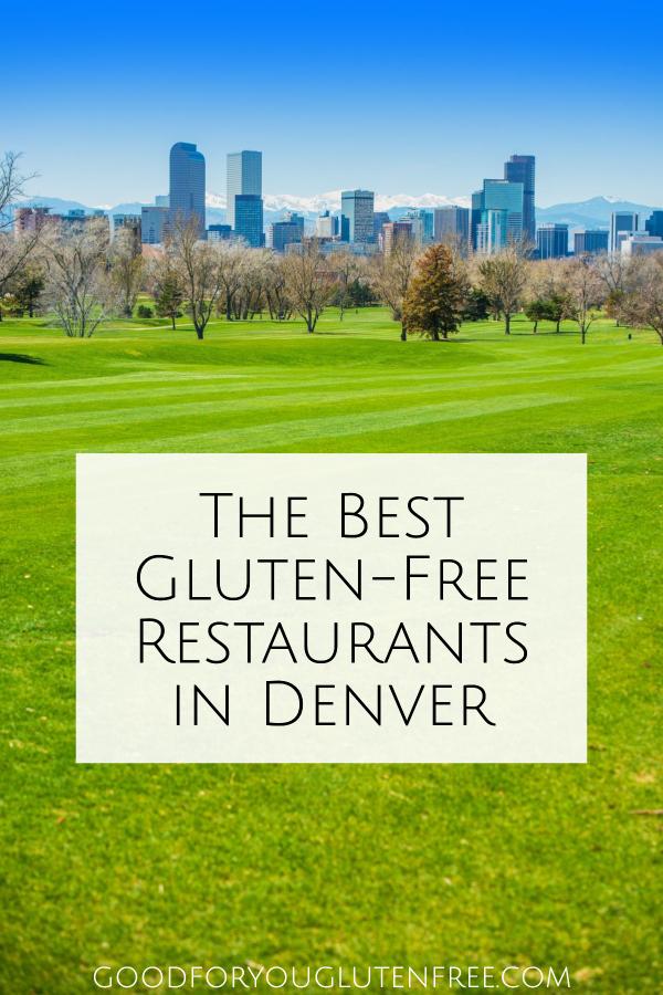 The Best Gluten-Free Restaurants in Denver - Good For You Gluten Free