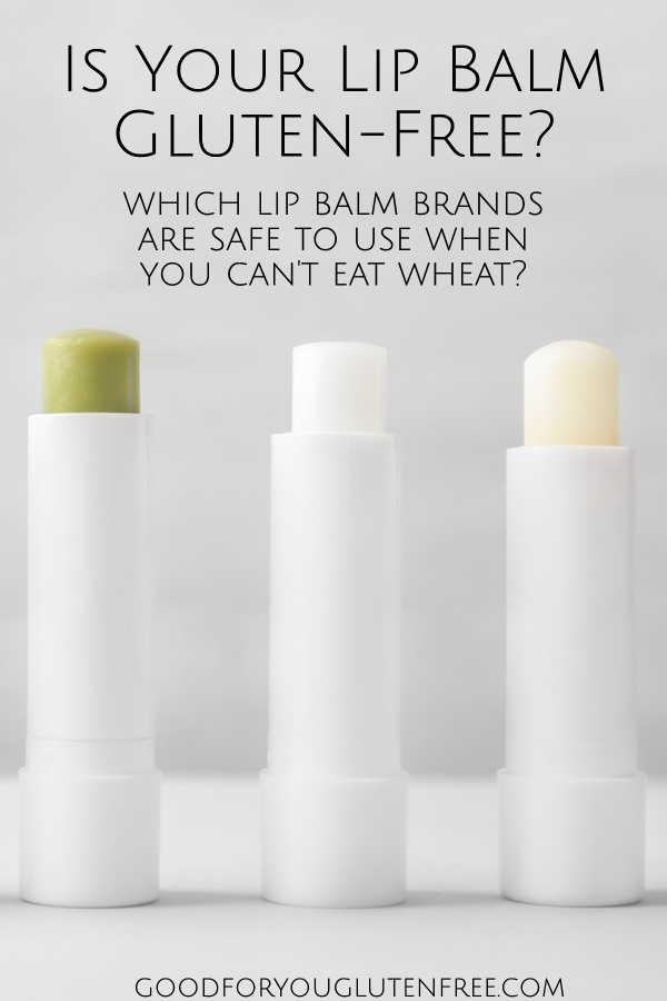 Is Your Lip Balm Gluten-Free_ -Good For You Gluten Free