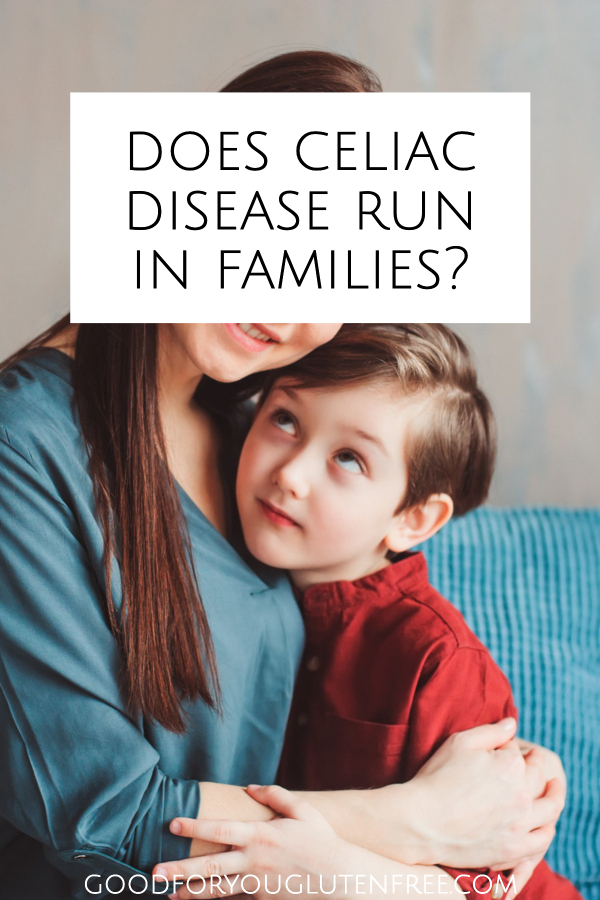 Does celiac disease run in families?