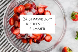 Strawberry recipes for summer header