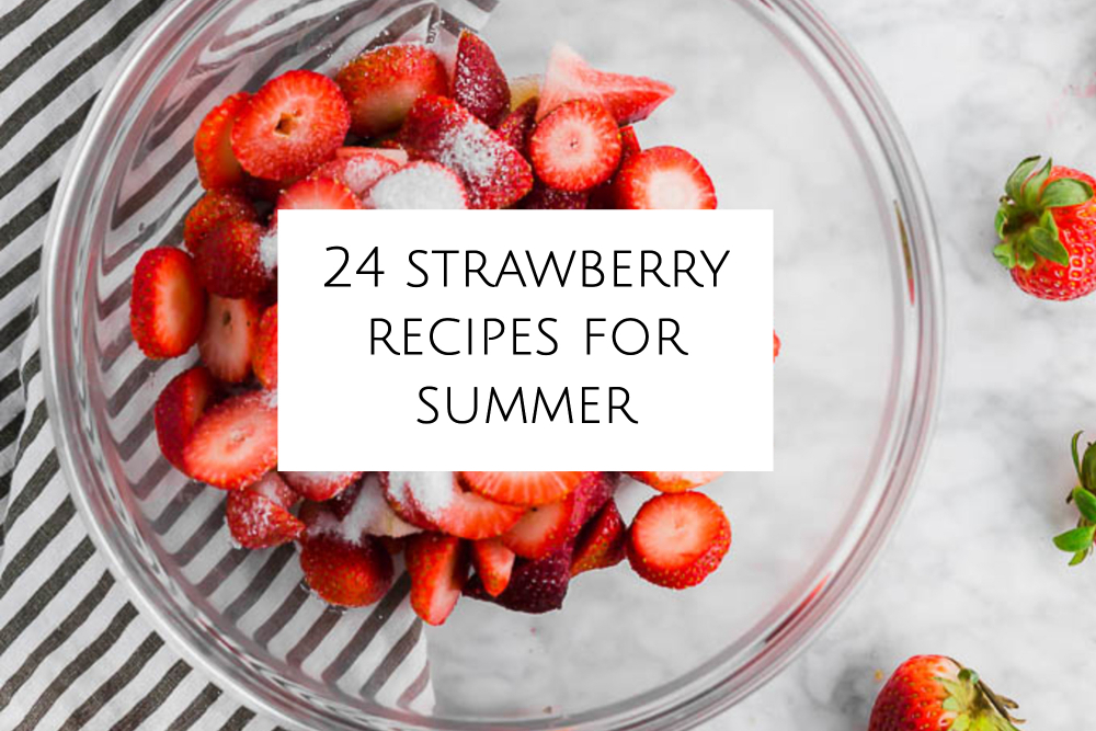 Strawberry recipes for summer header