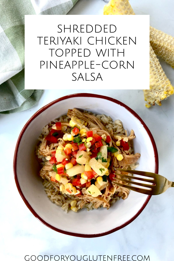Pin image picturing a bowl layered in rice, and topped with shredded teriyaki chicken and fresh pineapple salsa