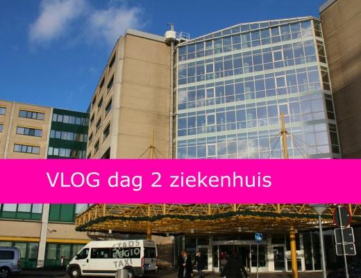 Vlog dag 2 ziekenhuis