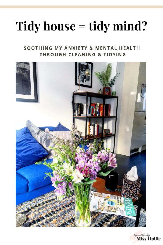 Tidy house, tidy mind // Soothing my anxiety