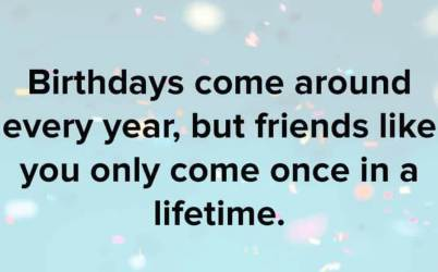Birthday Captions For Your Friend
