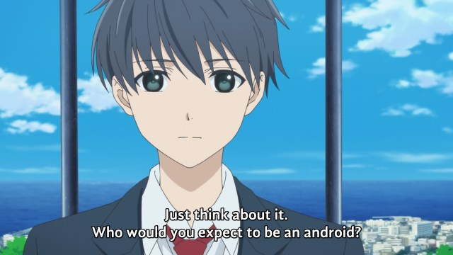 """""""Just think about it. Who would you expect to be an android?"""""""