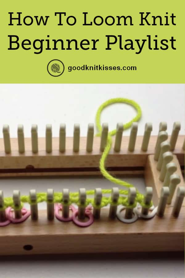 Loom Knit Beginner Playlist PIN image