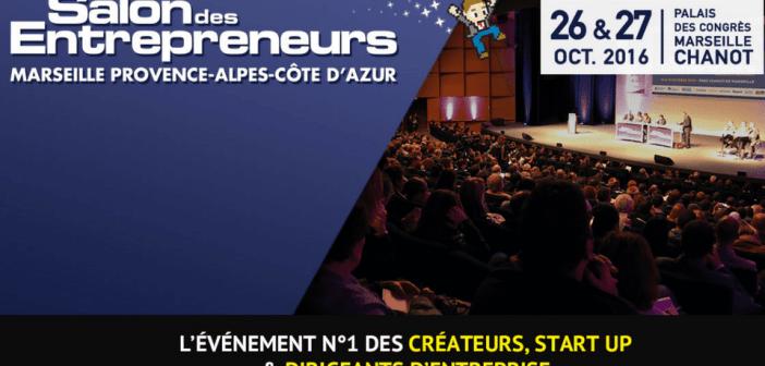 Le salon des entrepreneurs et dirigeants d'entreprise ouvrira ses portes à Marseille les 26 et 27 octobre 2016