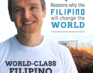 7 Reasons Why the Filipino Will Change the World