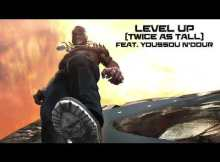 New Music! LEVEL UP (TWICE AS TALL) by BURNA BOY ft YOUSSOU NDOUR
