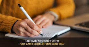 Cara Menulis Motivation Letter