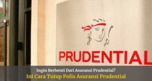 Cara Menutup Asuransi Prudential