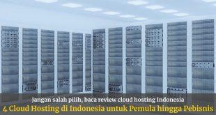 4 Cloud Hosting di Indonesia, Cocok untuk Pemula hingga Pebisnis