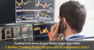Daftar Broker Trading Forex Terpercaya di Indonesia (2021)