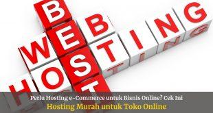 Hosting Murah untuk Toko Online di Indonesia dan Luar Negeri