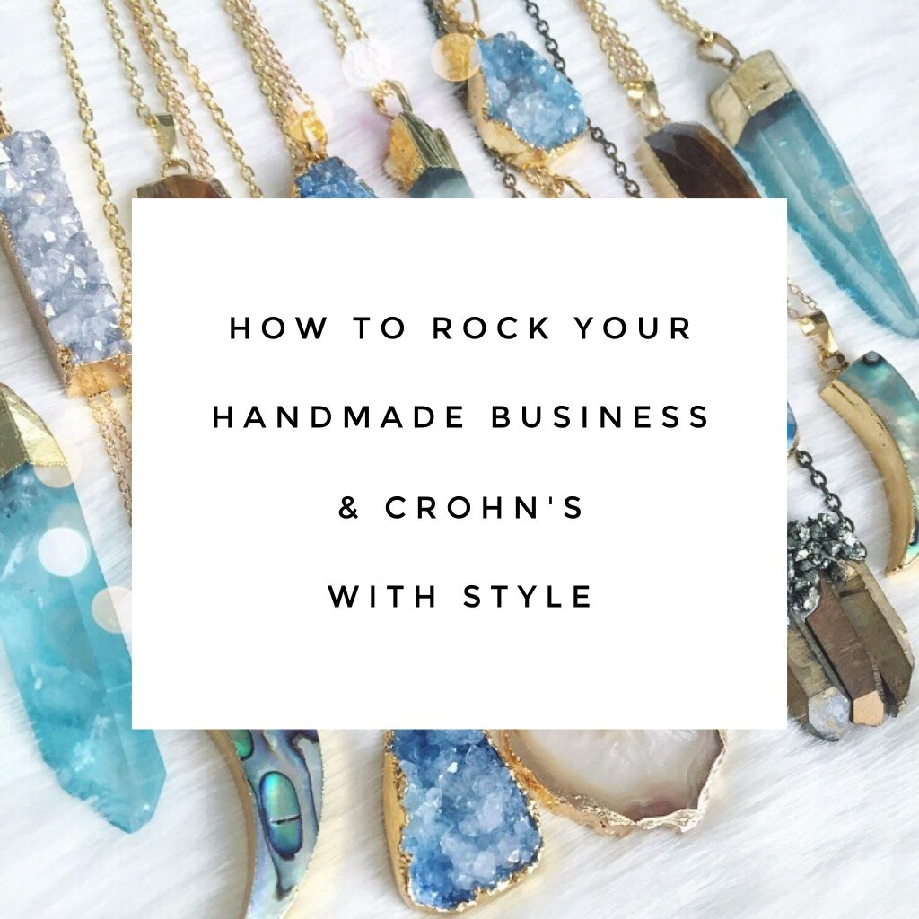 Rock Your Handmade Business & Crohn's With Style