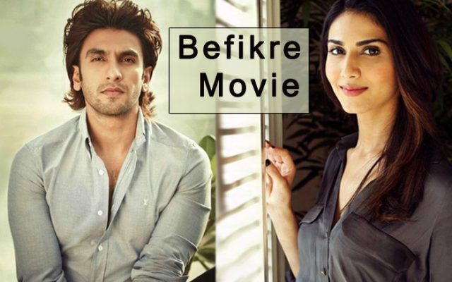 Befikre Movie Release Date 2016 Ranveer Singh Upcoming Movies List