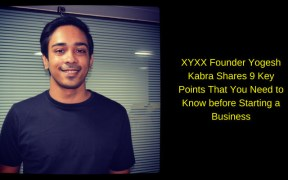 Yogesh Kabra Shares 9 Key Points That You Need to Know before Starting a Business