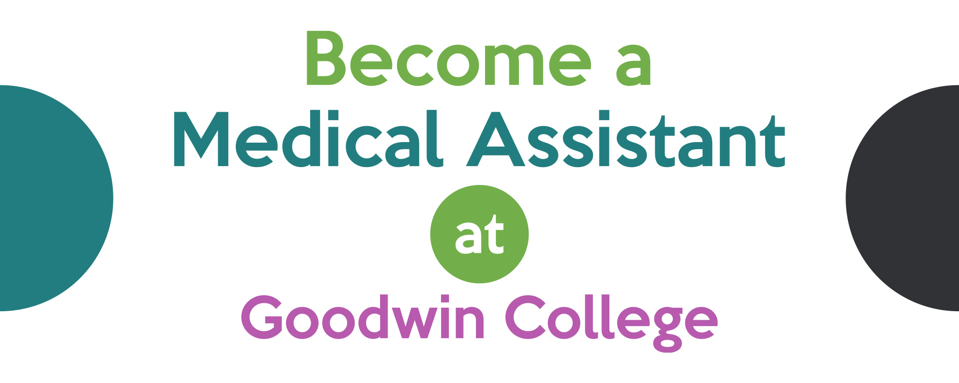 Become a Medical Assistant at Goodwin College