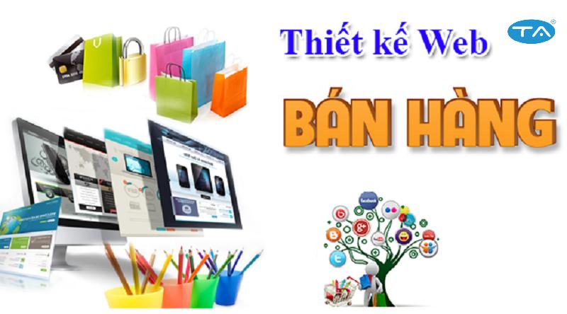 thiết kế website bán hàng tăng hiệu quả quảng cáo, kinh doanh của doanh nghiệp
