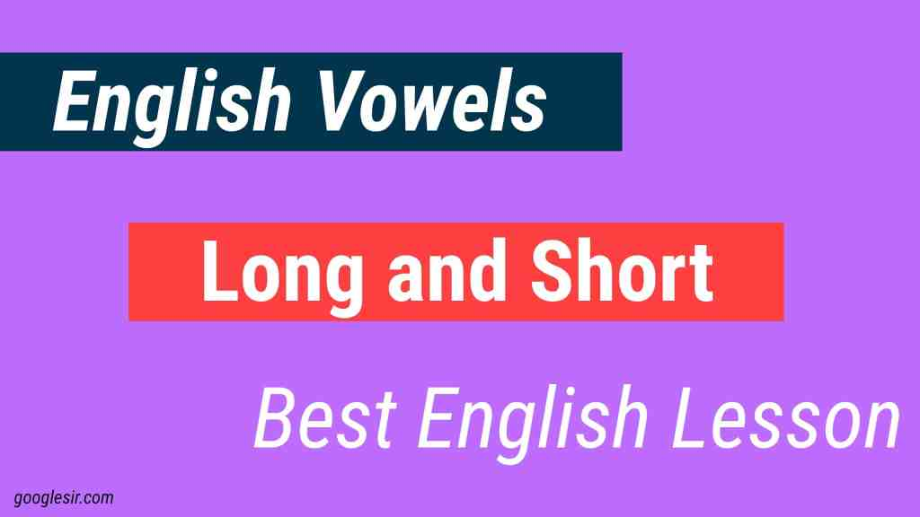 English Vowels - Long and Short