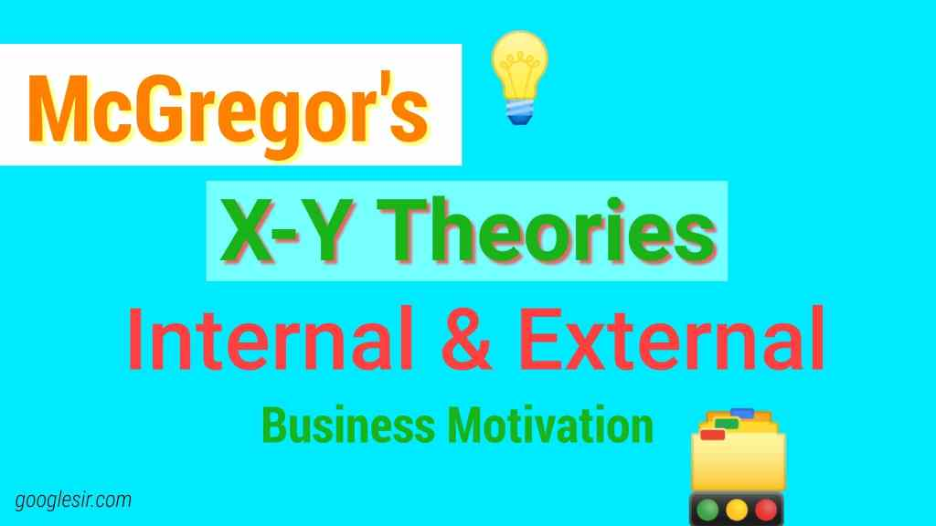McGregor's Theory X and Theory Y Help Motivation of Employees