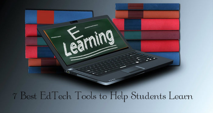 7 Best EdTech Tools to Help Students Learn