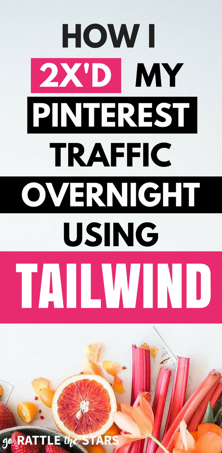 How I Doubled My Pinterest Traffic Overnight Using Tailwind
