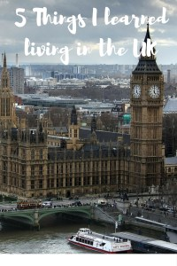 5 Things I learned living in the UK