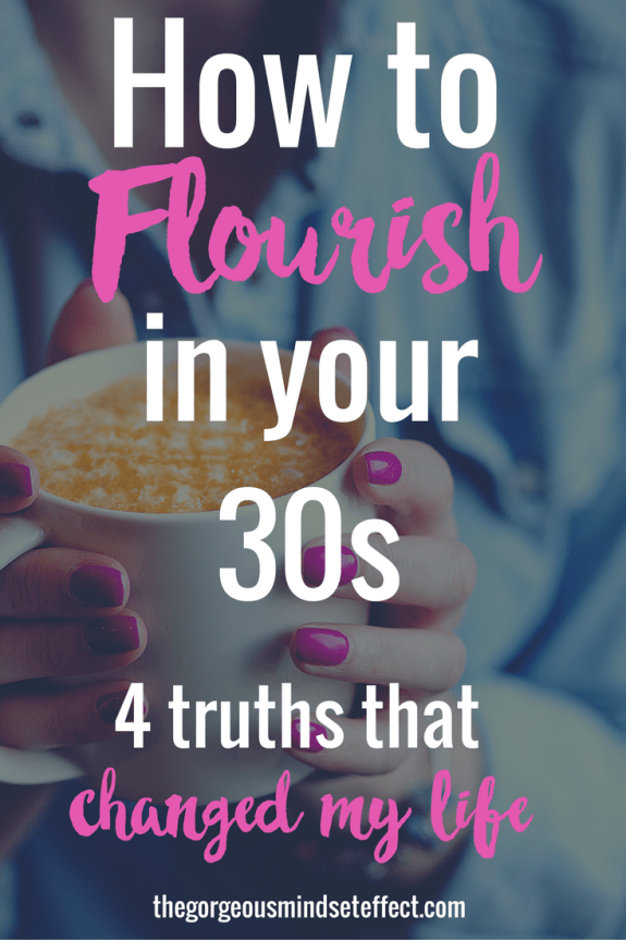 How to Flourish in Your 30s | 4 Truths That Will Change Everything