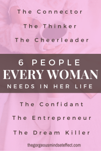 6 types of people every woman needs in her life: Here's how to create your own personal board of directors and why it's important.