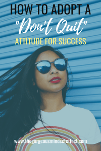 Adopt a Don't Quit Attitude for Success