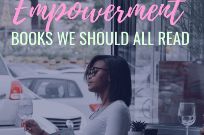 20 Female Empowerment Books We All Should Read