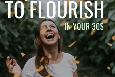How to Flourish in Your 30s