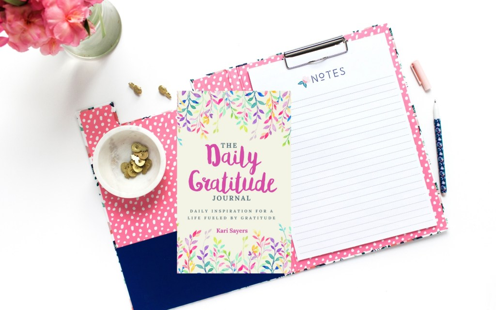 The Daily Gratitude Journal by Kari Sayers