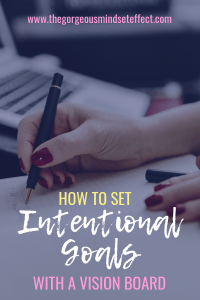 Set Intentional Goals with Your Vision Board