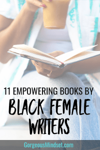 11 Empowering Books by Black Female Writers
